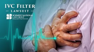 IVC Filter Injuries: Blood Clot Filter Lawsuit Schmidt National Law Group 5